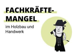 Read more about the article Fachkräftemangel im Holzbau und Handwerk: Schnell gegensteuern!